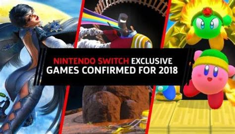 Nintendo Switch Exclusive Games Confirmed For 2018 | N4G
